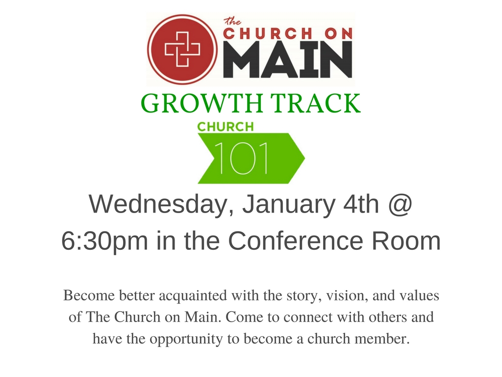 Growth Track Church 101 Class @ The Church on Main - Conference Room | Columbia | Mississippi | United States