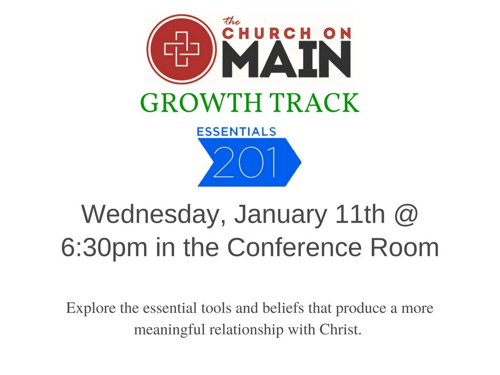 Growth Track Essentials 201 Class @ The Church on Main - Conference Room | Columbia | Mississippi | United States