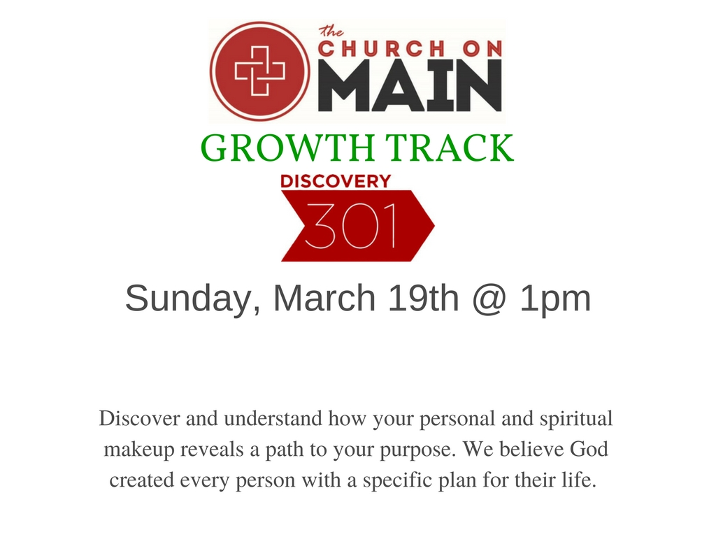 Growth Track Discovery 301 Class @ The Church on Main   Columbia   Mississippi   United States